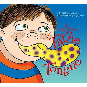 A Bad Case of Tattle Tongue by Julia Cook - Anita DuFalla - 978193163