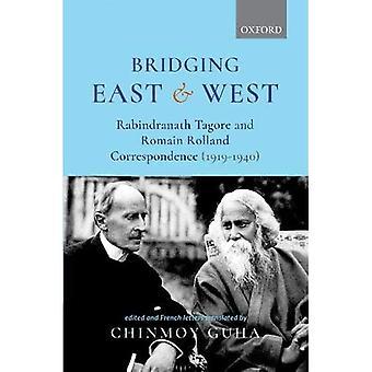 Pont de l'est et de l'Ouest: Rabindranath Tagore et Romain Rolland correspondance (1919-1940)