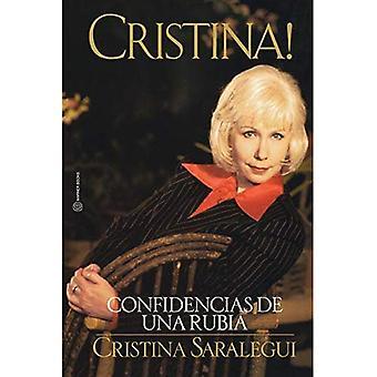 Cristina!: Confidencias de una Rubia