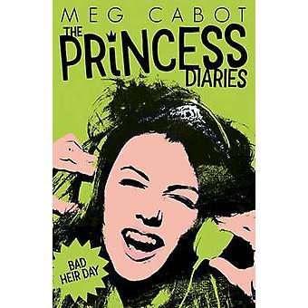 Zły dzień dziedzic (nowe wydanie) przez Meg Cabot - 9781447287841 książki