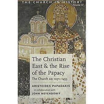 Het christelijke Oosten en de opkomst van het pausdom door Aristeides Papadakis