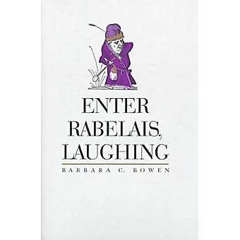 Enter Rabelais - Laughing by Barbara C. Bowen - 9780826513069 Book