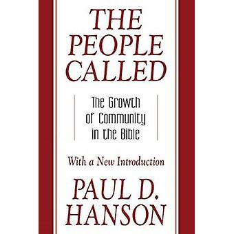 The People Called The Growth of Community in the Bible with a New Introduction by Hanson & Paul D.