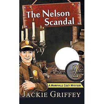 The Nelson Scandal A Maryvale Cozy Mystery Book 2 by Griffey & Jackie
