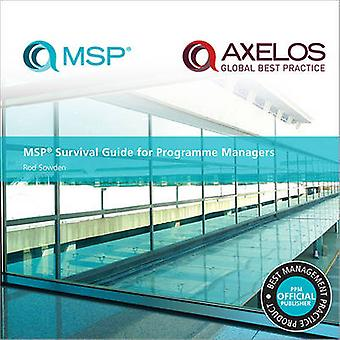 MSP Survival Guide for Programme Managers by Rod Sowden & AXELOS