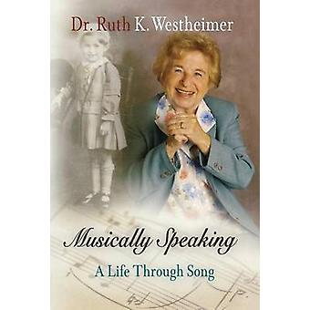 Musically Speaking - A Life Through Song by Dr. Ruth K. Westheimer - 9