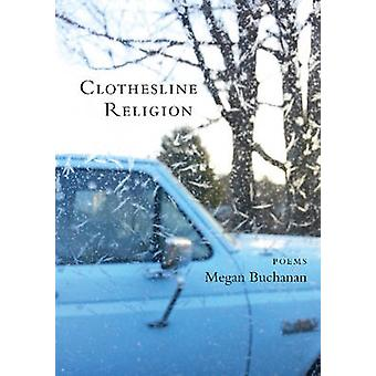 Clothesline Religion Poems by Buchanan & Megan