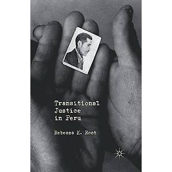 Transitional Justice in Peru by Root & R.