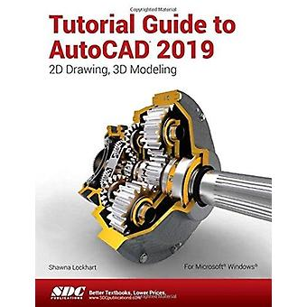 Tutorial Guide to AutoCAD 2019 by Lockhart & Shawna
