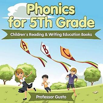 Phonics for 5Th Grade  Childrens Reading  Writing Education Books by Gusto & Professor