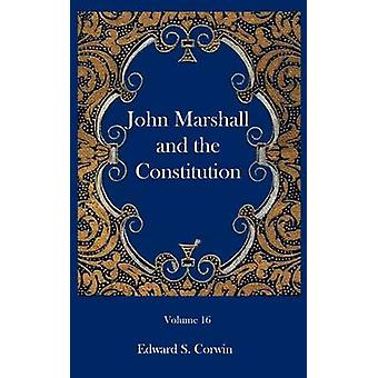 John Marshall and the Constitution by Corwin & Edward S.