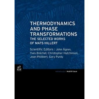 Thermodynamics and Phase Transformations by Agren & John