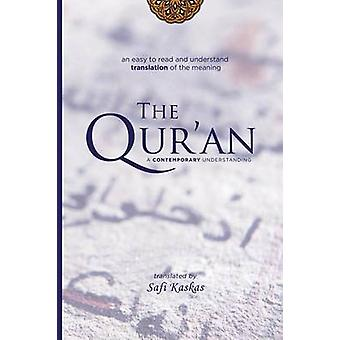 The Quran A Contemporary Understanding by Kaskas & Safi