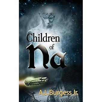 Children of Na by Burgess Jr & A. L.