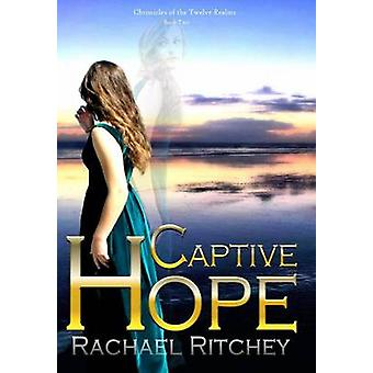 Captive Hope by Ritchey & Rachael