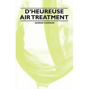 DHeureuse Air Treatment by Husmann & George