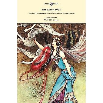 The Fairy Book  The Best Popular Fairy Stories Selected and Rendered Anew  Illustrated by Warwick Goble by Craik & Dinah Maria Mulock