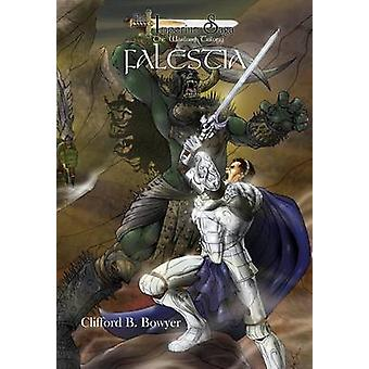 Falestia the Imperium Saga The Warlord Trilogy Book 1 by Bowyer & Clifford B.