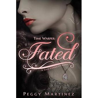 Time Warper Fated by Martinez & Peggy