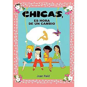 Chicas es hora de un cambio by Reid & Joan Patsy