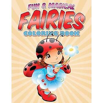 Fun  Magical Fairies Coloring Book Where Fairies Come To Life by Packer & Bowe