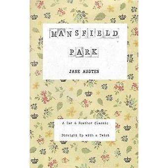 Mansfield Park A Tar  Feather Classic straight up with a twist. by Austen & Jane