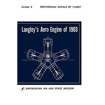 Langleys Aero Engine of 1903 by Meyer & Robert B.