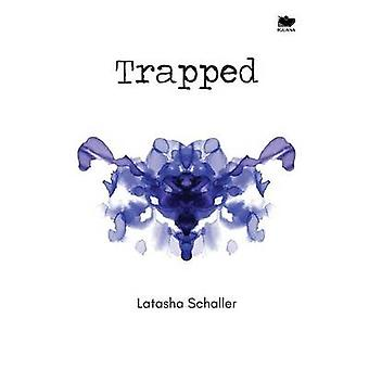 Trapped by Schaller & Latasha