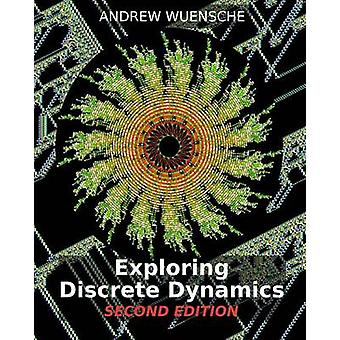 EXPLORING DISCRETE DYNAMICS. 2nd Editiion. The DDLab Manual by Wuensche & Andrew