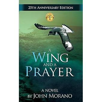 A Wing and a Prayer by Morano & John