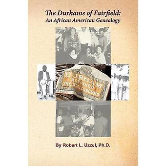 The Durhams of Fairfield An African American Genealogy by Uzzel & Robert L.
