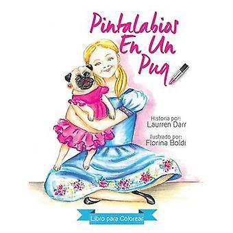Pintalabios En Un Pug  Libro Para Colorear by Darr & Laurren