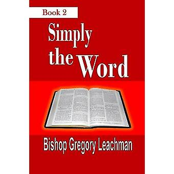 Simply the Word Of Heavenly Nuggets by Leachman & Bishop Gregory