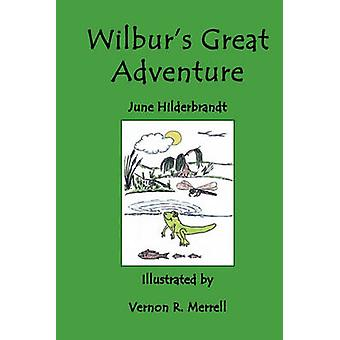 Wilburs Great Adventure by Hilderbrandt & Sandra June