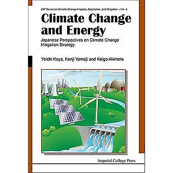 Climate Change and Energy  Japanese Perspectives on Climate Change Mitigation Strategy by Kaya & Yoichi