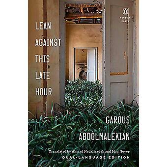 Lean Against This Late Hour by Garous Abdolmalekian - 9780143134930 B