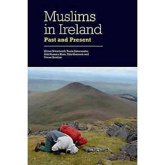 Muslims in Ireland - Past and Present by Oliver Scharbrodt - 978074869