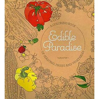 Edible Paradise - A Coloring Book of Seasonal Fruits and Vegetables by