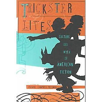 Trickster Lives - Kultur och myt i amerikansk fiktion av Jeanne Campb