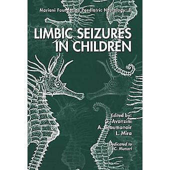 Limbic Seizures in Children by G. Avanzini - Anne Beaumanoir - C. Mun