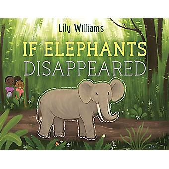 If Elephants Disappeared by Lily Williams - 9781250143204 Book