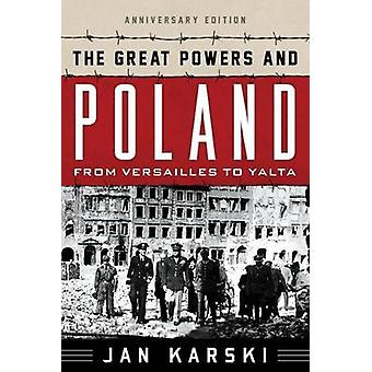 The Great Powers and Poland - From Versailles to Yalta (Anniversary Ed