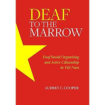 Deaf to the Marrow - Deaf Social Organizing and Active Citizenship in