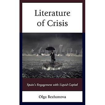 Literature of Crisis - Spain's Engagement with Liquid Capital by Olga