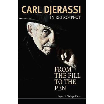 In Retrospect - From the Pill to the Pen by Carl Djerassi - 9781783265