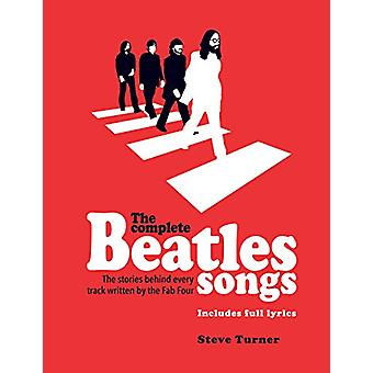 The Complete Beatles Songs - The Stories Behind Every Track Written by
