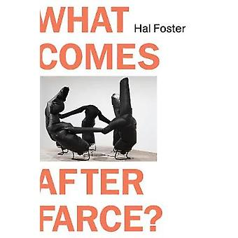 What Comes After Farce by Hal Foster - 9781788738118 Book