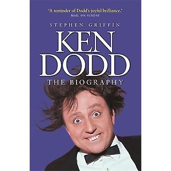 Ken Dodd - The Biography by Stephen Griffin - 9781789290080 Book