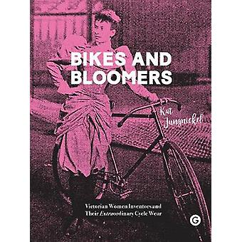 Bikes and Bloomers - Victorian Women Inventors and their Extraordinary