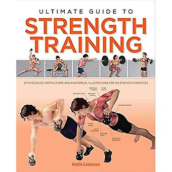 Ultimate Guide to Strength Training by Hollis Lance Liebman - 9781645